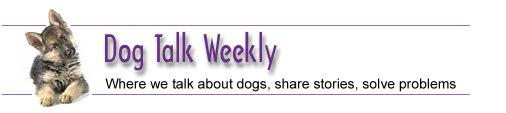 Dog Talk Weekly Digest